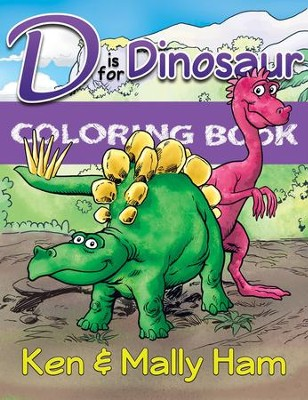 D Is for Dinosaur Coloring Book   -     By: Ken Ham, Mally Ham