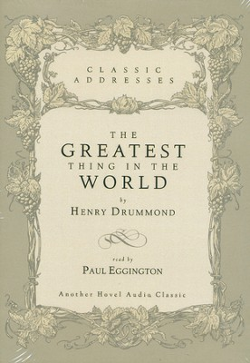 The Greatest Thing in the World - Audiobook on CD   -     Narrated By: Paul Eggington     By: Henry Drummond