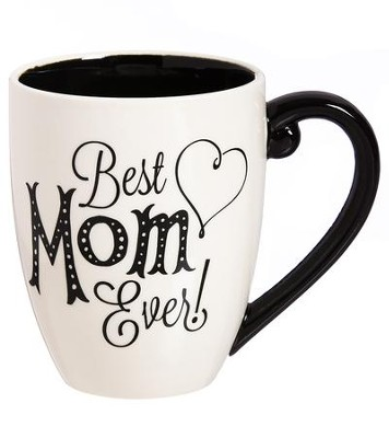 Best Mom Ever Ceramic Mug  -
