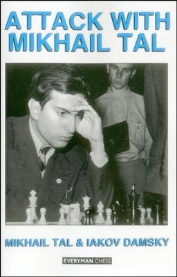 Attack with Mikhail Tal  -     By: Mikhail Tal, Iakov Damsky