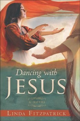 Dancing With Jesus    -     By: Linda Fitzpatrick