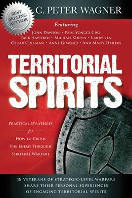 Territorial Spirits: Practical Strategies for How to Crush the Enemy Through Spiritual Warfare  -     By: C. Peter Wagner, John Dawson
