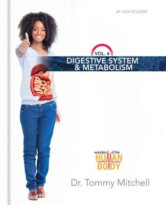 Digestive System & Metabolism  -     By: Dr. Tommy Mitchell