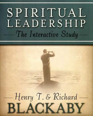 Spiritual Leadership: The Interactive Study  -     By: Henry T. Blackaby, Richard Blackaby