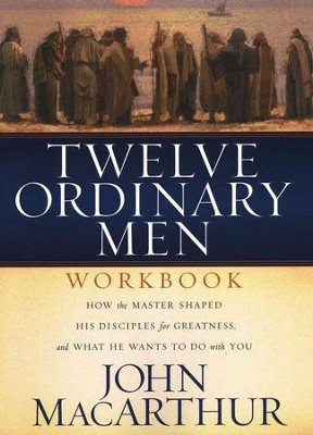Twelve Ordinary Men Workbook  -     By: John MacArthur
