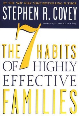 The 7 Habits of Highly Effective Families   -     By: Stephen R. Covey