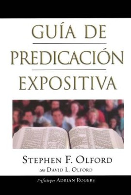 Gu&#237a de Predicaci&#243n Expositiva  (Anointed Expository Preaching)  -     By: Stephen F. Olford, David Olford
