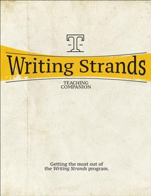 Writing Strands: Teaching Companion: Getting the Most Out of the Writing Strands Program  -     By: Dave Marks