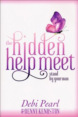 The Hidden Helpmeet: Stand By Your Man  -     By: Debi Pearl, Denny Kenaston