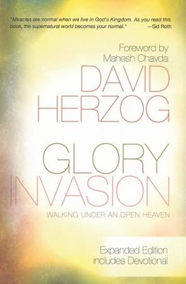 Glory Invasion Expanded Edition: Walking Under an Open Heaven  -     By: David Herzog, Mahesh Chavda