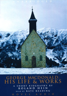 George MacDonald: His Life and Works - audiobook on CD  -     By: Rolland Hein