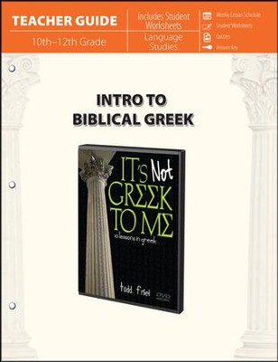 Intro to Biblical Greek - Teacher Guide: It's Not Greek to Me: 10 Lessons in Greek  -     By: Todd Friel