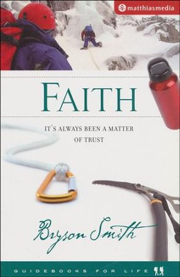 Faith: It's Always Been A Matter Of Trust  -     By: Bryson Smith
