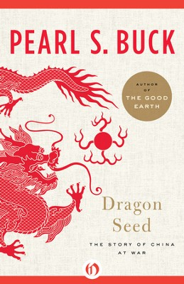 Dragon Seed: The Story of China at War - eBook  -     By: Pearl S. Buck
