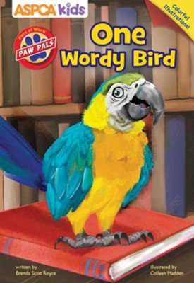 ASPCA P.A.W. PALS: One Wordy Bird  -     By: Brenda Scott Royce     Illustrated By: Colleen Madden