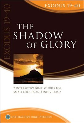 The Shadow Of Glory (Exodus 19-40)  -     By: Andrew Reid