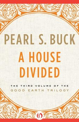 A House Divided - eBook  -     By: Pearl S. Buck