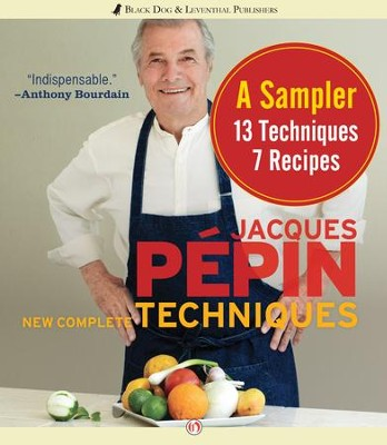 Jacques Pepin New Complete Techniques Sampler: A Sampler: 7 Recipes, 13 Techniques - eBook  -     By: Jacques Pepin