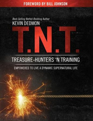 T.N.T.: Treasure-Hunters 'n Training  -     By: Kevin Dedmon