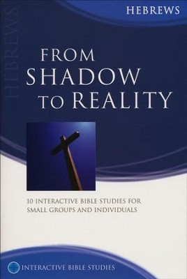 From Shadow To Reality (Hebrews)  -     By: Joshua Ng