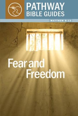 Fear And Freedom (Matthew 8-12)  -     By: Peter Collier