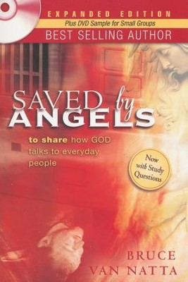 Saved by Angels Expanded Edition: To Share How God Talks to Everyday People  -     By: Bruce Van Natta