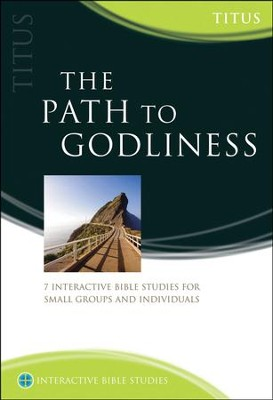 The Path To Godliness (Titus)  -     By: Phillip Jensen, Tony Payne