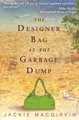 The Designer Bag at the Garbage Dump  -     By: Jackie Macgirvin