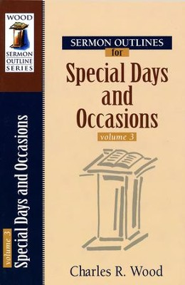 Sermon Outlines for Special Days and Occasions, volume 3  -     By: Charles R. Wood