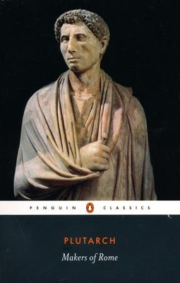 Makers of Rome   -     By: Plutarch