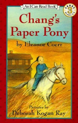 Chang's Paper Pony Harper Trophy Edition  -     By: Eleanor Coerr     Illustrated By: Deborah Kogan Ray