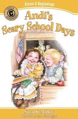 #4: Andi's Scary School Days  -     By: Susan K. Marlow     Illustrated By: Leslie Gammelgaard