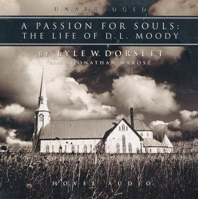 A Passion for Souls - audiobook on CD  -     By: Lyle W. Dorsett