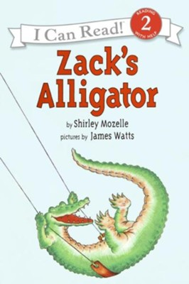 Zack's Alligator  -     By: Shirley Mozelle     Illustrated By: James Watts