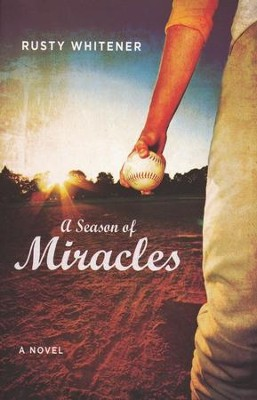 A Season of Miracles, Seasons SerieS #1   -     By: Rusty Whitener