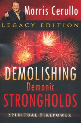 Demolishing Demonic Strongholds: Spiritual Firepower, Legacy Edition  -     By: Morris Cerullo