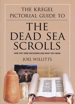 To The Dead Sea Scrolls, How They Were Discovered and   and What They Mean  -     By: Joel Willitts