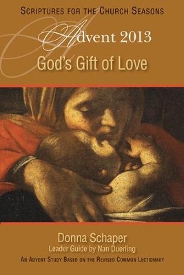 God's Gift of Love: An Advent Study Based on the Revised Common Lectionary - eBook  -     By: Nan S. Duerling, Donna E. Schaper