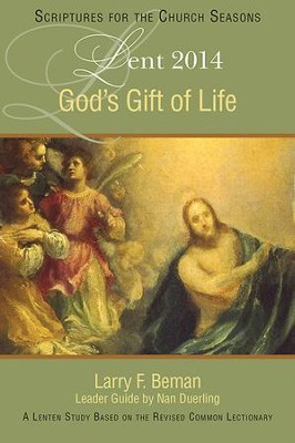 God's Gift of Life: A Lenten Study Based on the Revised Common Lectionary - eBook  -     By: Larry F. Beman, Nan Duerling