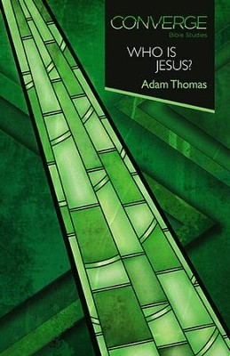 Converge Bible Studies - Who Is Jesus? - eBook  -     By: Adam Thomas