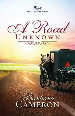 A Road Unknown, Amish Roads Series #1 -eBook   -     By: Barbara Cameron