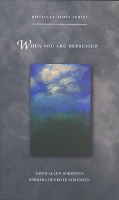 When You Are Depressed  -     By: David Sorensen, Barbara Sorensen