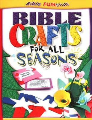 Bible Crafts for all Seasons  -