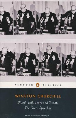 Blood, Toil, Tears and Sweat: Winston Churchill's Famous Speeches  -     By: Winston Churchill