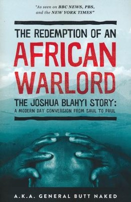 The Redemption of an African Warlord  -     By: Joshua Blahyi