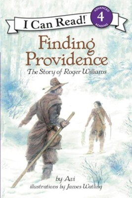 Finding Providence: The Story of Roger Williams  -     By: Avi     Illustrated By: James Watling