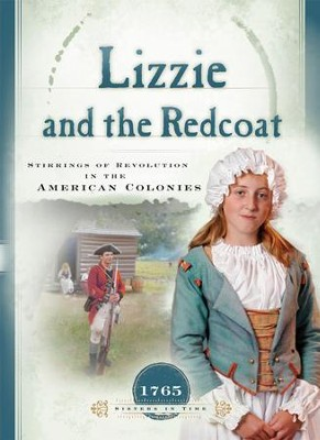 Lizzie and the Redcoat: Stirrings of Revolution in the American Colonies - eBook  -     By: Susan Martins Miller