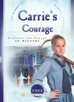 Carrie's Courage: Battling the Forces of Bigotry - eBook  -     By: Norma Jean Lutz