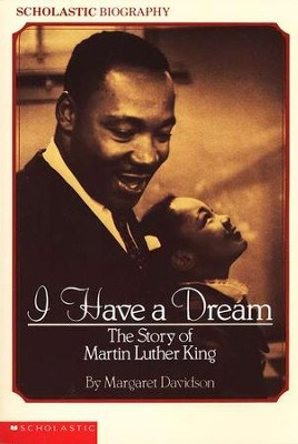 I Have A Dream: The Story Of Martin Luther King  -     By: Margaret Davidson