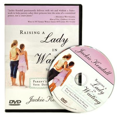 Raising a Lady in Waiting Study DVD  -     By: Jackie Kendall
